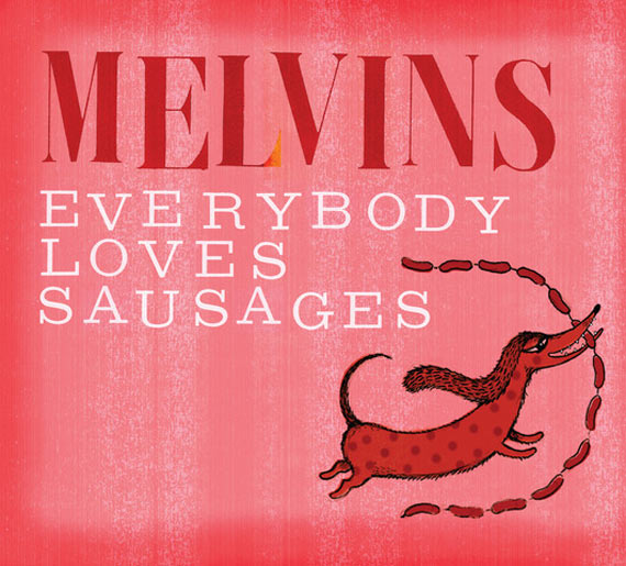The Melvins - Everybody Loves Sausages (2013)