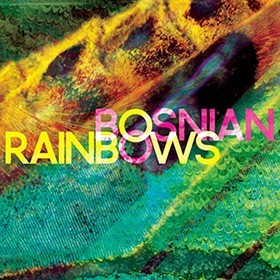 Bosnian Rainbows (álbum)
