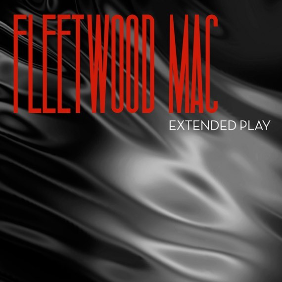 Fleetwood Mac - Extended Play (2013)