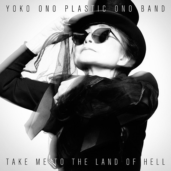Plastic Ono Band - Take Me To The Land Of Hell (2013)