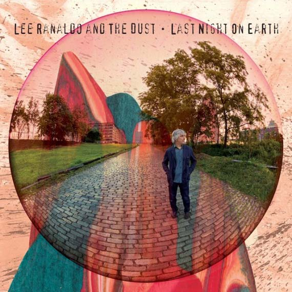 Lee Ranaldo & The Dust - Last Night on Earth (2013)
