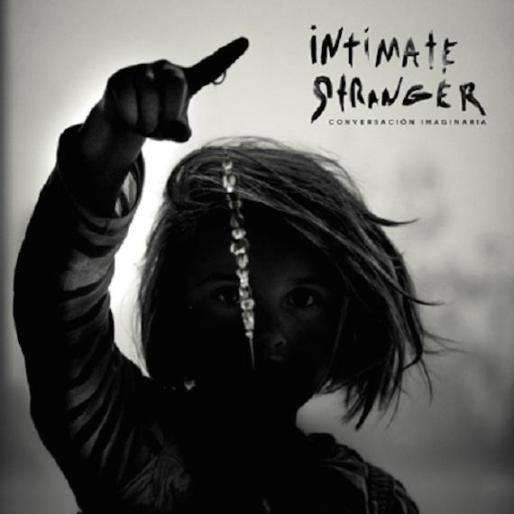 Intimate Stranger - Conversacion Imaginaria (2014)
