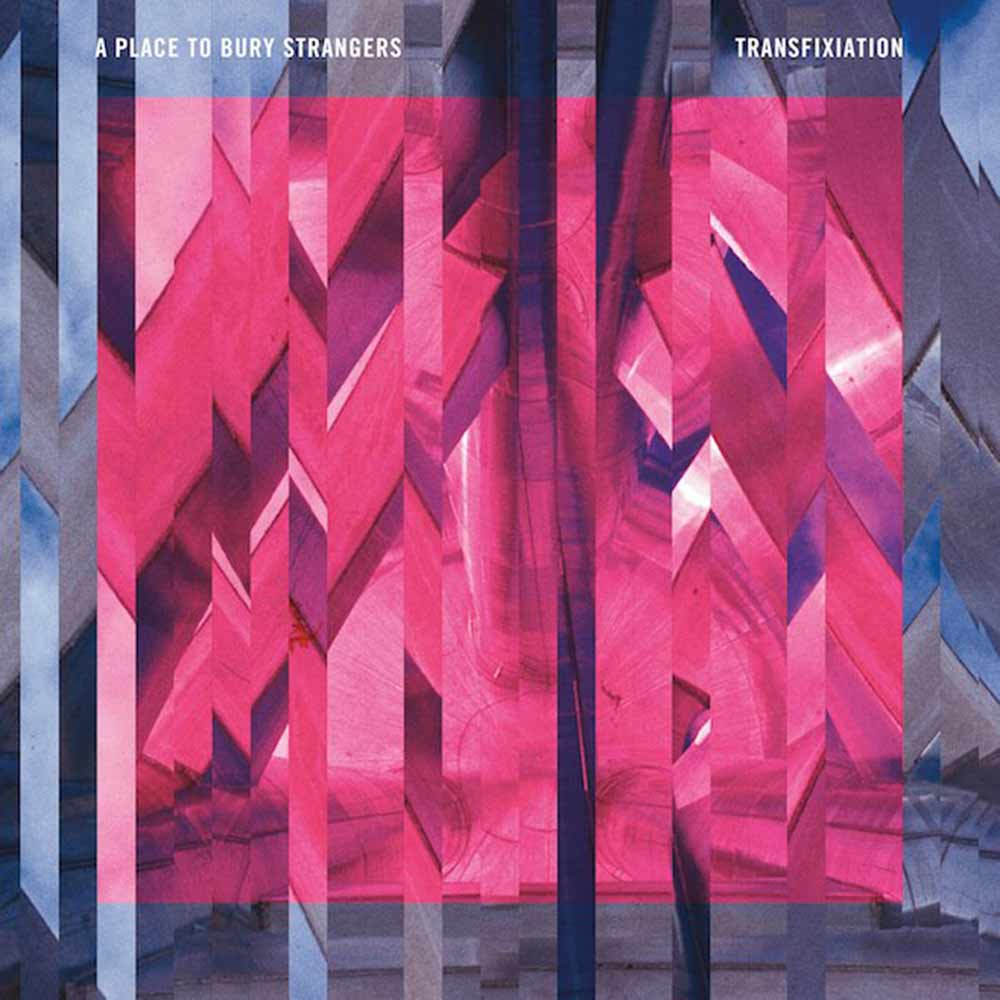 A Place to Bury Strangers - Transfixiation (2015)