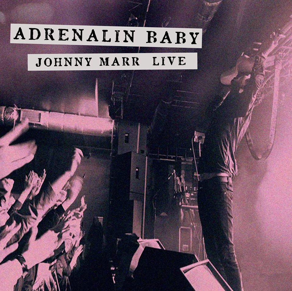 """""""ADRENALIN BABY"""": EL PRIMER DISCO EN DIRECTO DE JOHNNY MARR"""