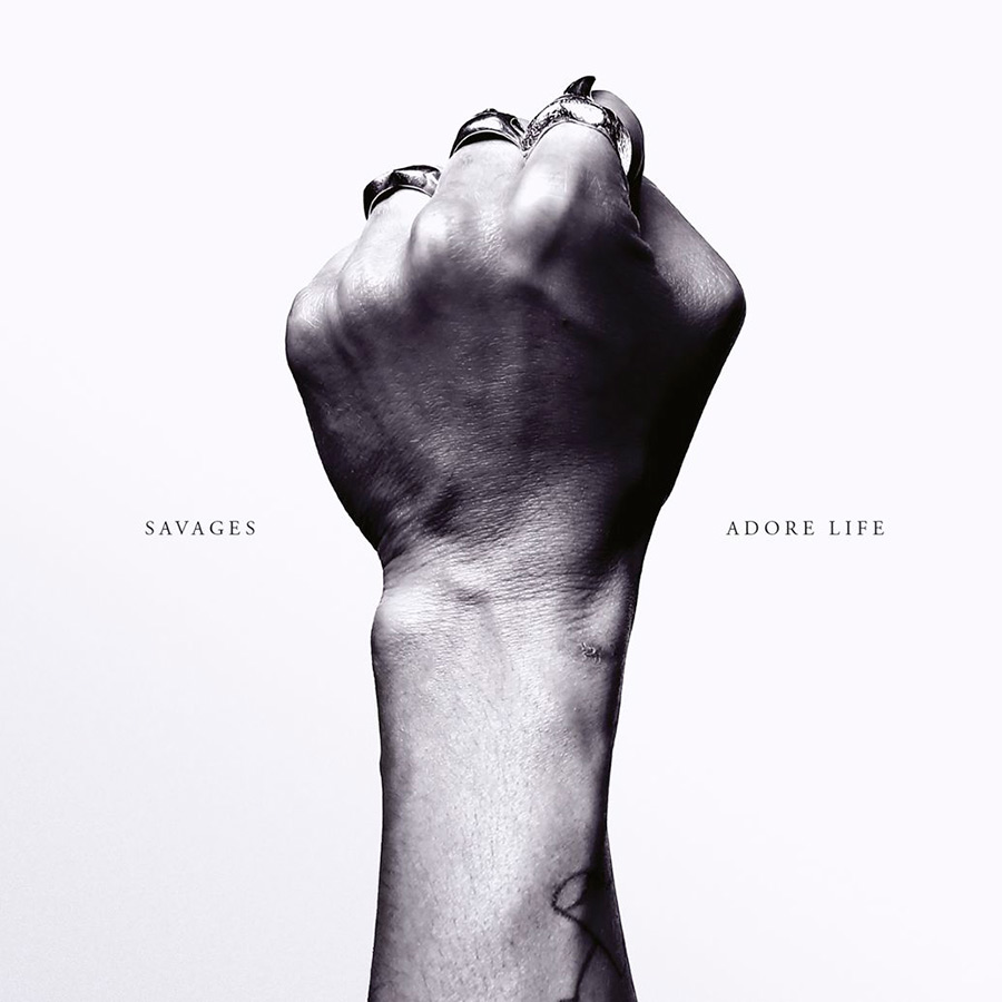 Savages - 'Adore Life' (2016)